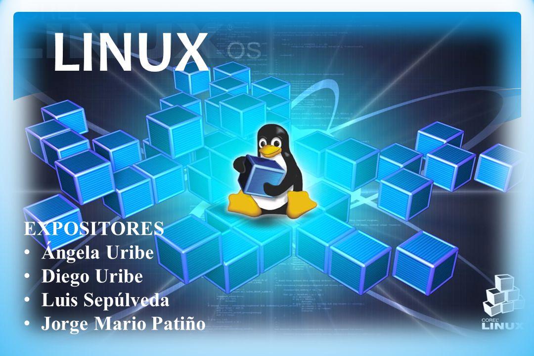 LINUX EXPOSITORES Ángela Uribe Diego Uribe Luis Sepúlveda Jorge Mario Patiño