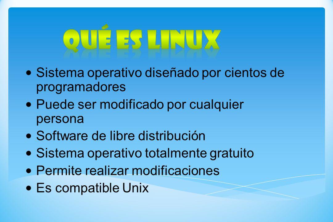 Sistema operativo diseñado por cientos de programadores Puede ser modificado por cualquier persona Software de libre distribución Sistema operativo to