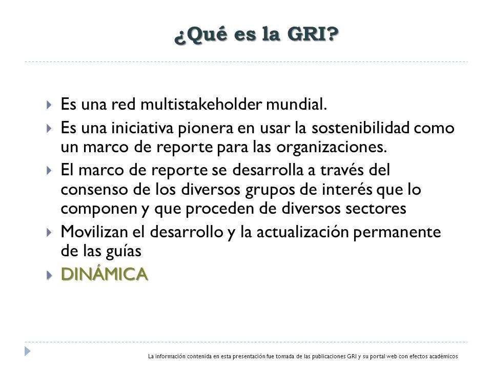 ¿Qué es la GRI.Es una red multistakeholder mundial.