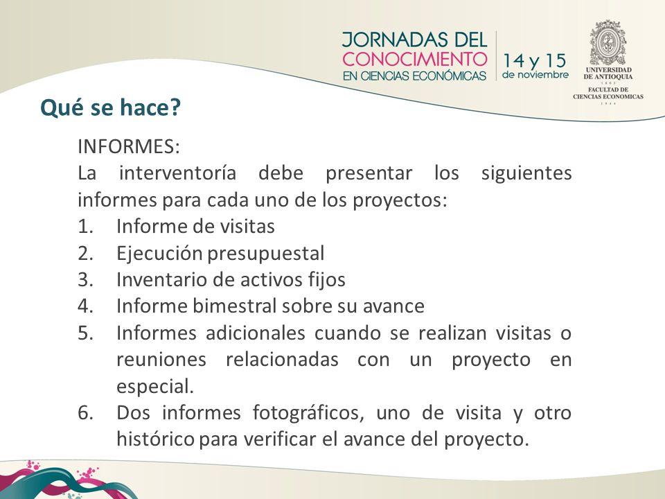 INFORMES: La interventoría debe presentar los siguientes informes para cada uno de los proyectos: 1.Informe de visitas 2.Ejecución presupuestal 3.Inve