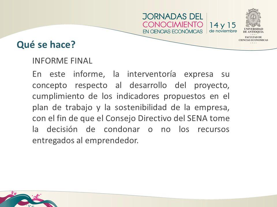 INFORME FINAL En este informe, la interventoría expresa su concepto respecto al desarrollo del proyecto, cumplimiento de los indicadores propuestos en