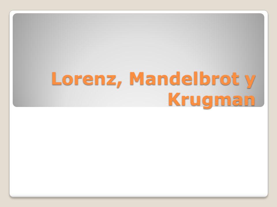 Lorenz, Mandelbrot y Krugman