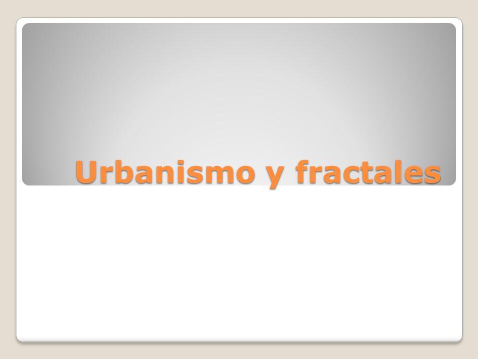 Urbanismo y fractales