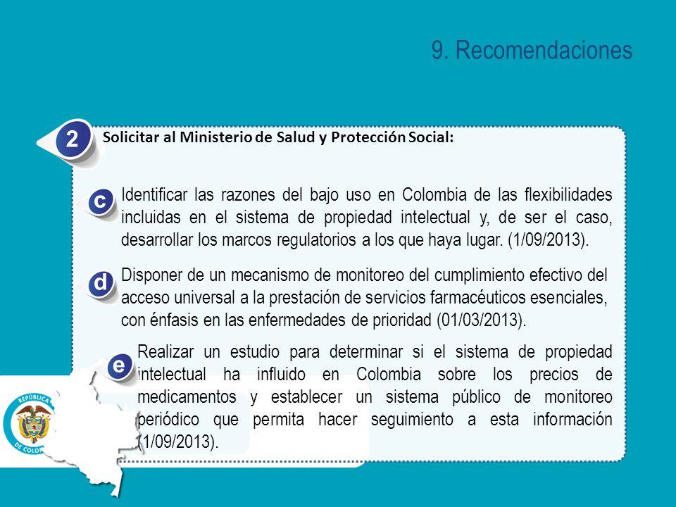 a Solicitar al Ministerio de Salud y Protección Social: 2 Identificar las razones del bajo uso en Colombia de las flexibilidades incluidas en el sistema de propiedad intelectual y, de ser el caso, desarrollar los marcos regulatorios a los que haya lugar.