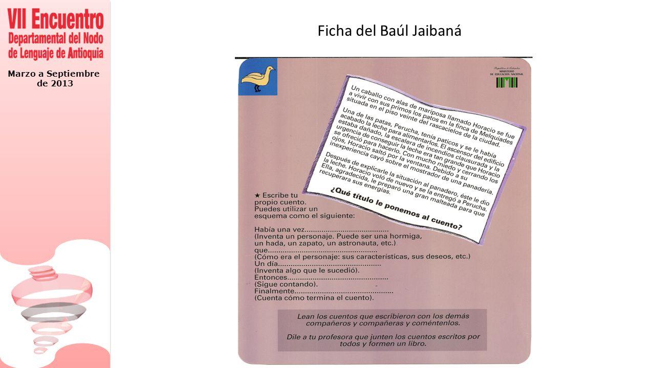 Marzo a Septiembre de 2013 Ficha del Baúl Jaibaná