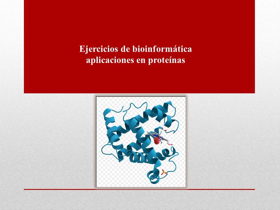 Ejercicios de bioinformática aplicaciones en proteínas