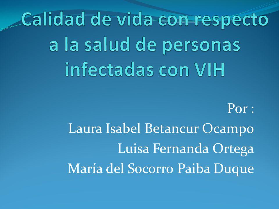 Por : Laura Isabel Betancur Ocampo Luisa Fernanda Ortega María del Socorro Paiba Duque