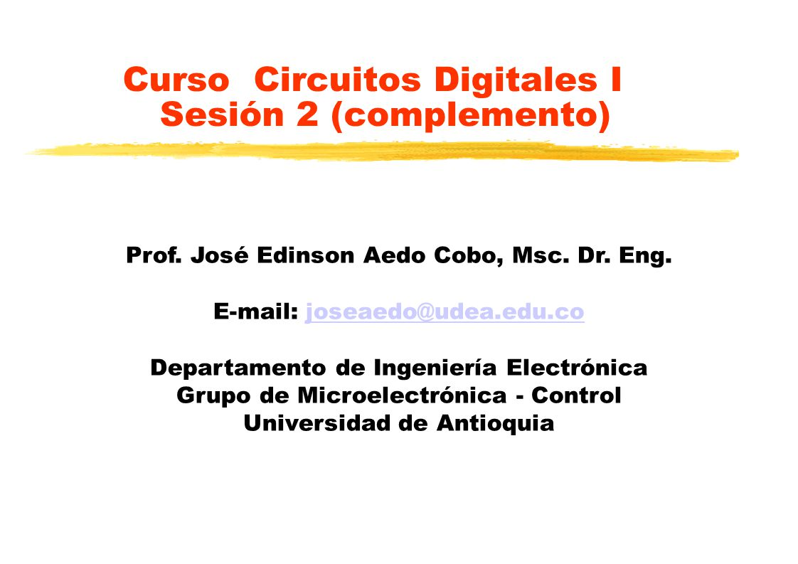 Curso Circuitos Digitales I Sesión 2 (complemento) Prof.