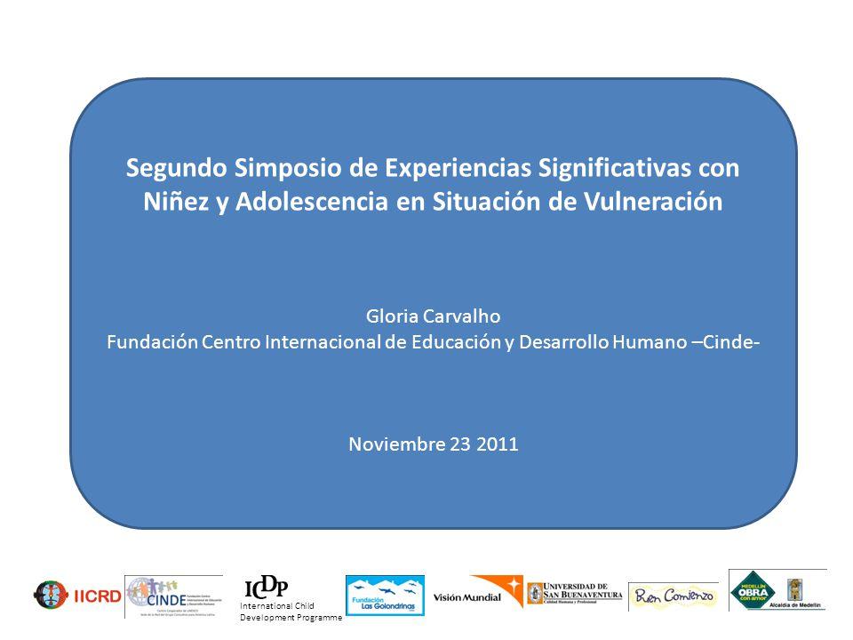 Segundo Simposio de Experiencias Significativas con Niñez y Adolescencia en Situación de Vulneración Gloria Carvalho Fundación Centro Internacional de