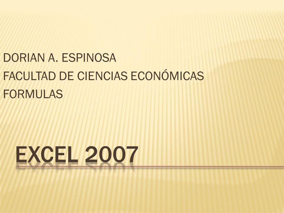 DORIAN A. ESPINOSA FACULTAD DE CIENCIAS ECONÓMICAS FORMULAS