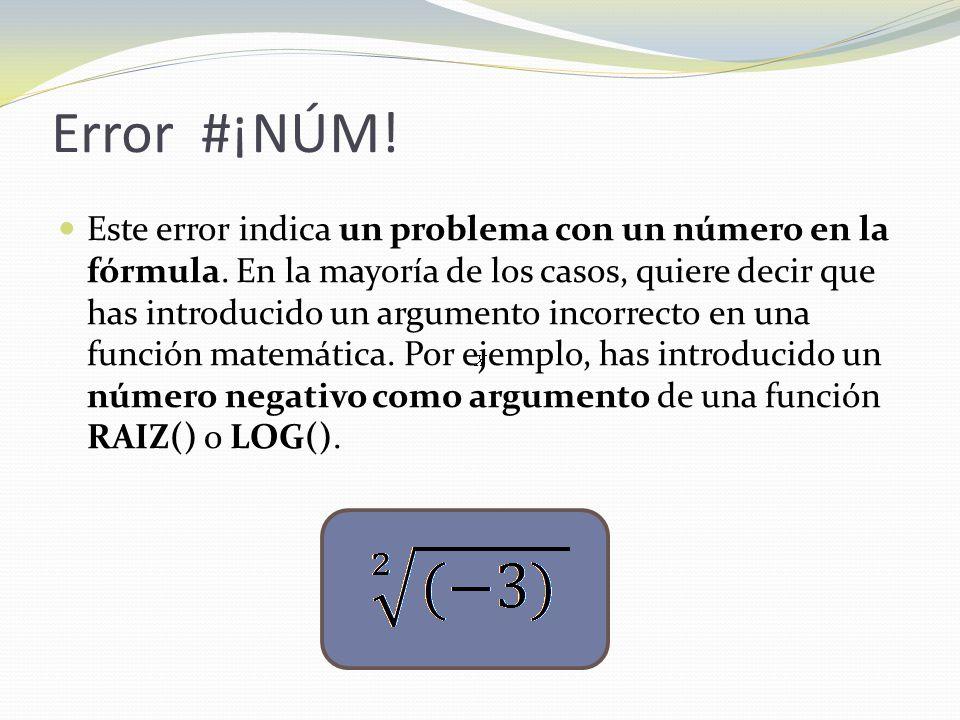 Error #¡NÚM.Este error indica un problema con un número en la fórmula.