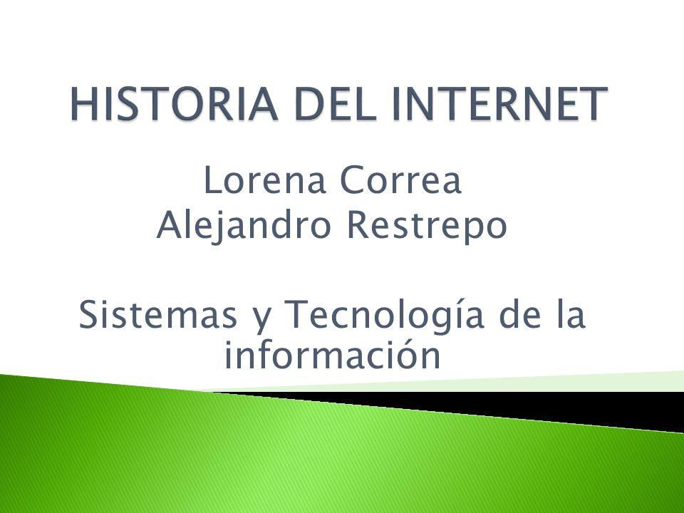 Lorena Correa Alejandro Restrepo Sistemas y Tecnología de la información