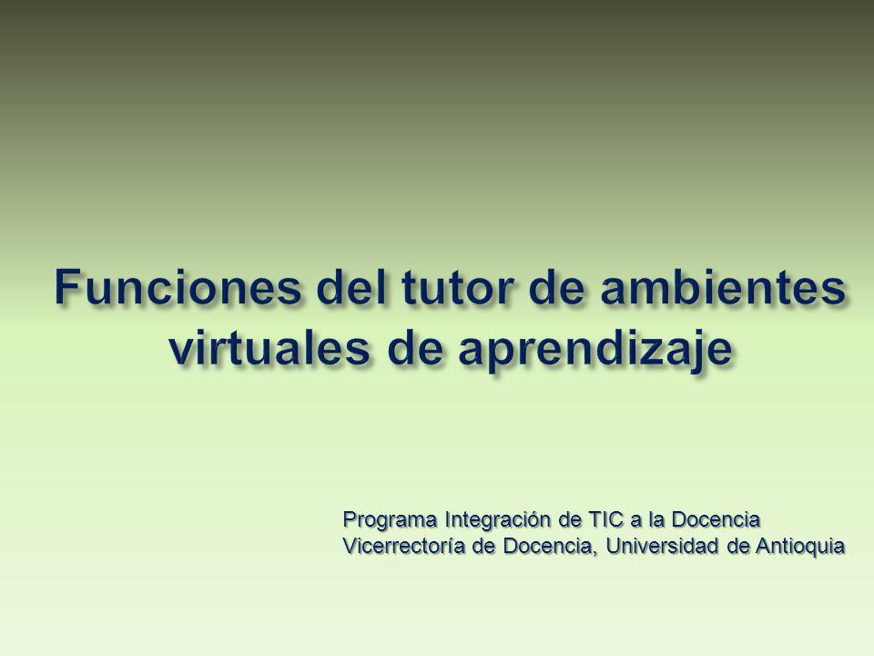 Programa Integración de TIC a la Docencia Vicerrectoría de Docencia, Universidad de Antioquia