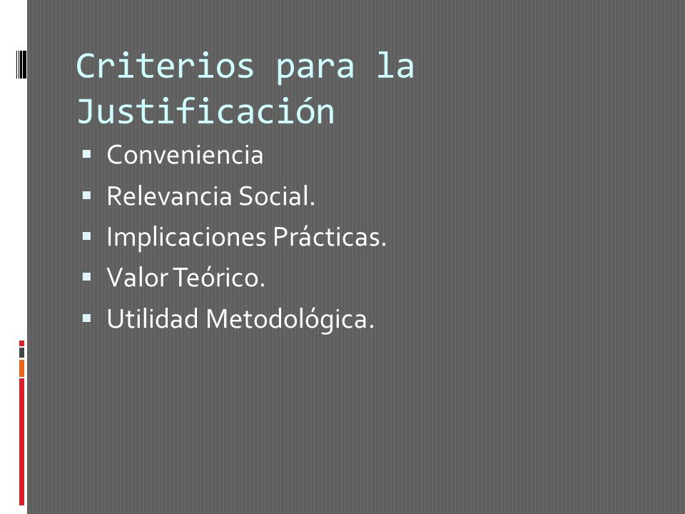 Criterios para la Justificación Conveniencia Relevancia Social.