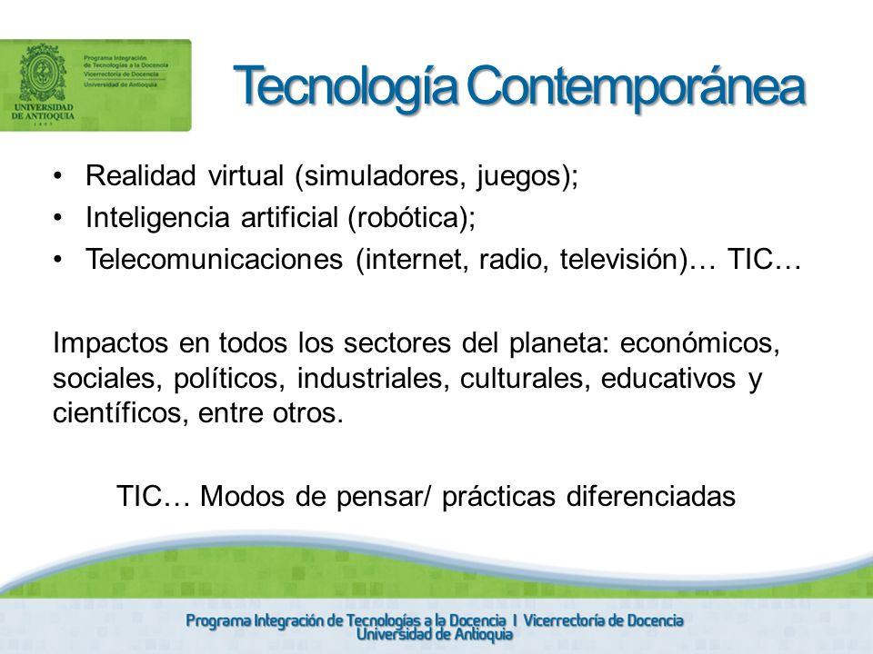 Realidad virtual (simuladores, juegos); Inteligencia artificial (robótica); Telecomunicaciones (internet, radio, televisión)… TIC… Impactos en todos l