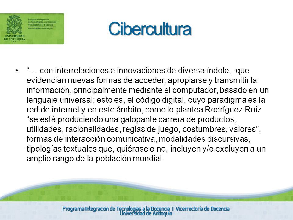 … con interrelaciones e innovaciones de diversa índole, que evidencian nuevas formas de acceder, apropiarse y transmitir la información, principalment