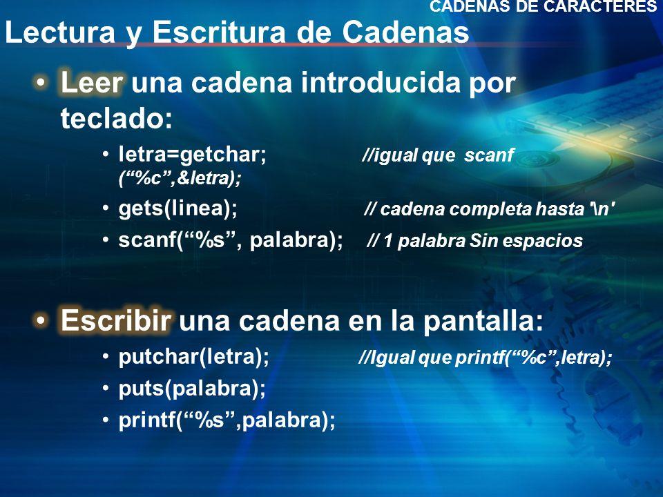 Lectura y Escritura de Cadenas CADENAS DE CARACTERES