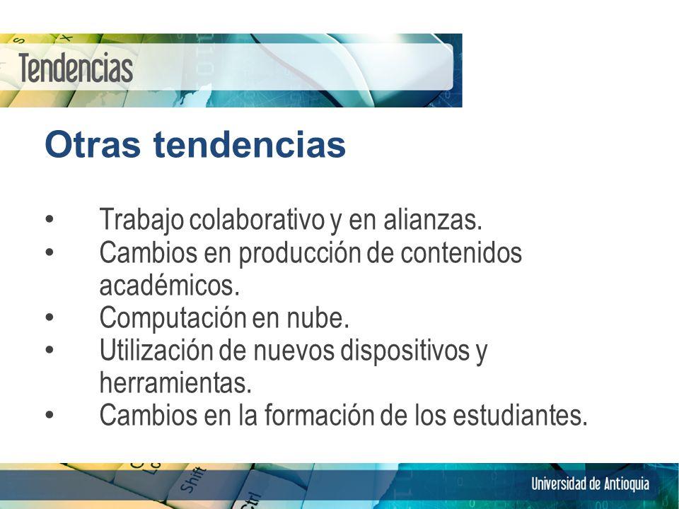 Otras tendencias Trabajo colaborativo y en alianzas.