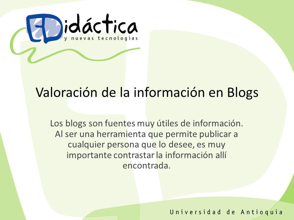 Los blogs son fuentes muy útiles de información.