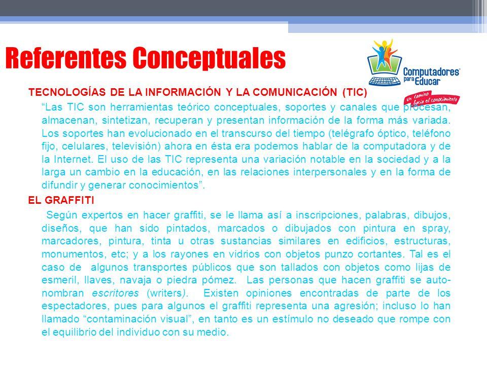Referentes Conceptuales TECNOLOGÍAS DE LA INFORMACIÓN Y LA COMUNICACIÓN (TIC) Las TIC son herramientas teórico conceptuales, soportes y canales que pr