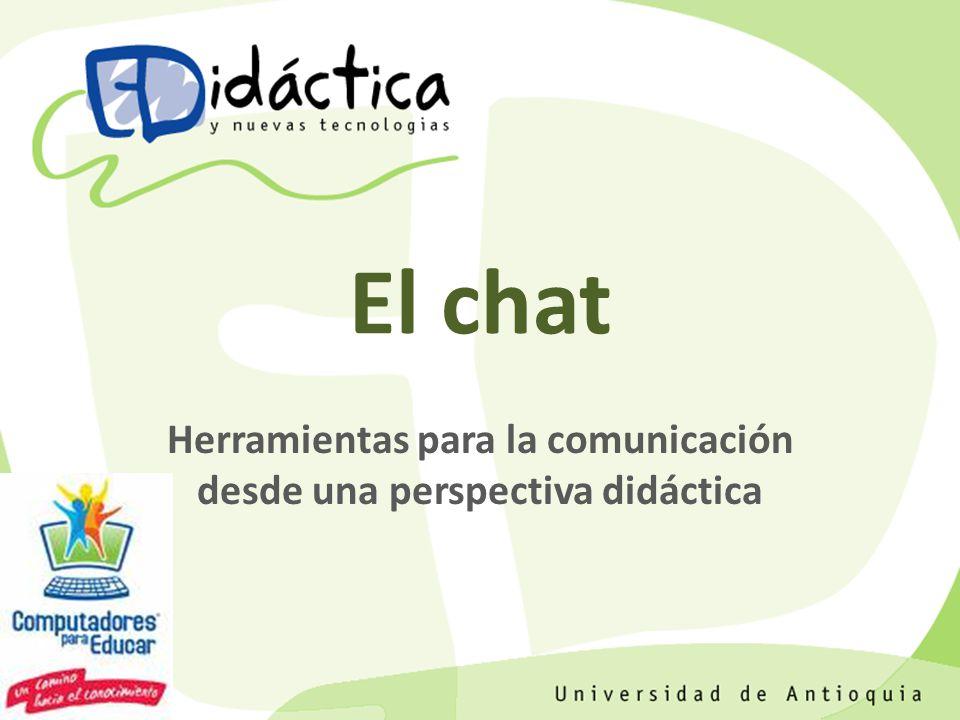 El chat Herramientas para la comunicación desde una perspectiva didáctica