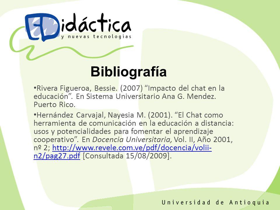 Rivera Figueroa, Bessie. (2007) Impacto del chat en la educación. En Sistema Universitario Ana G. Mendez. Puerto Rico. Hernández Carvajal, Nayesia M.