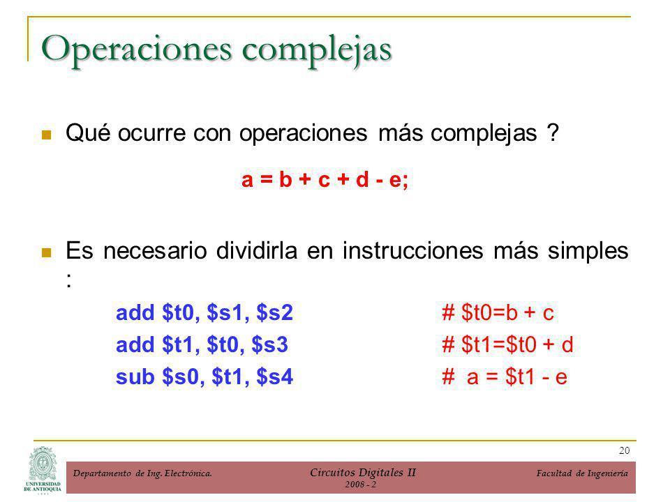 Operaciones complejas Qué ocurre con operaciones más complejas .