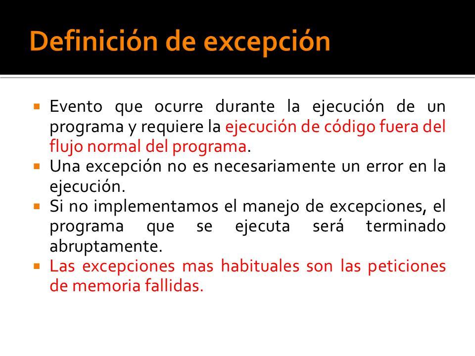 Evento que ocurre durante la ejecución de un programa y requiere la ejecución de código fuera del flujo normal del programa. Una excepción no es neces