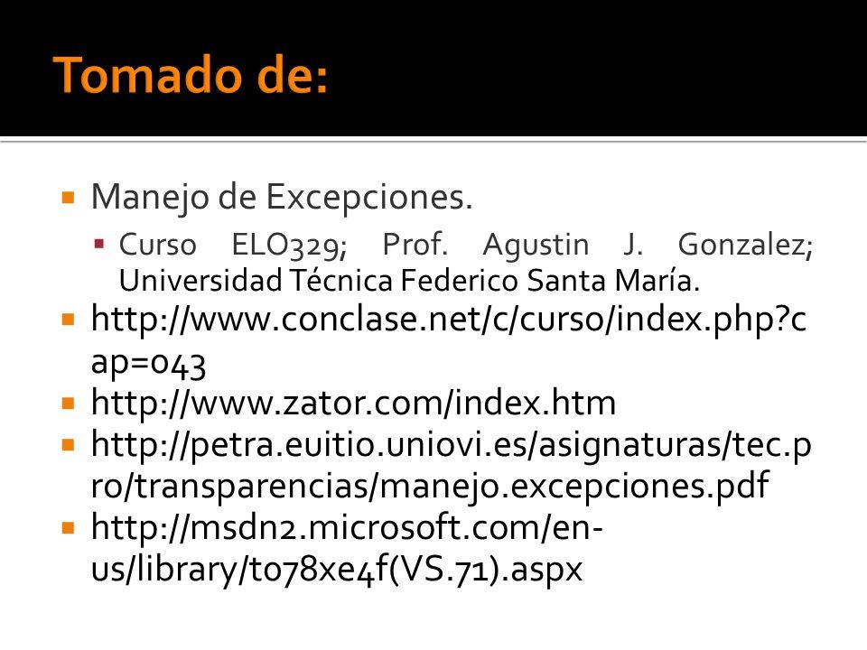 Manejo de Excepciones. Curso ELO329; Prof. Agustin J. Gonzalez; Universidad Técnica Federico Santa María. http://www.conclase.net/c/curso/index.php?c