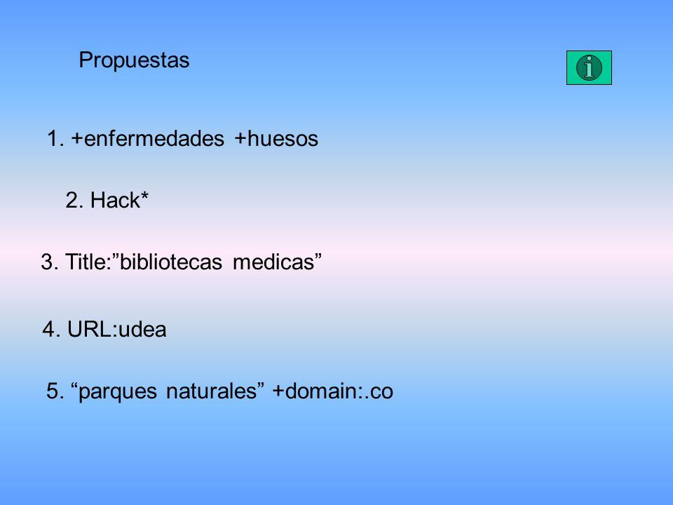 Propuestas 1.+enfermedades +huesos 2. Hack* 3. Title:bibliotecas medicas 4.