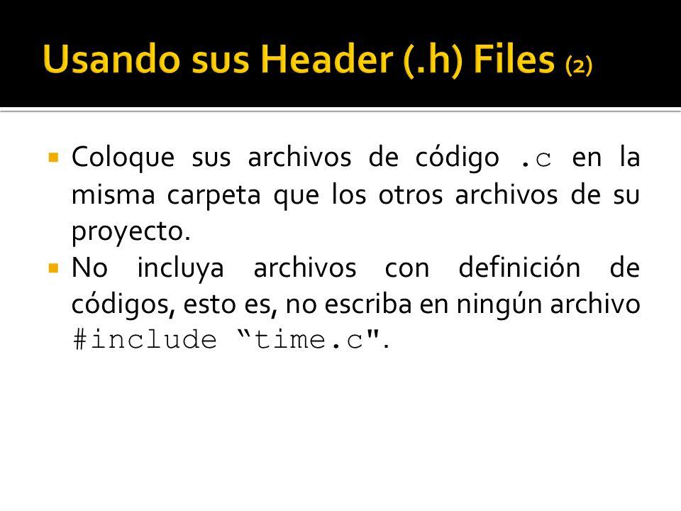 Coloque sus archivos de código.c en la misma carpeta que los otros archivos de su proyecto. No incluya archivos con definición de códigos, esto es, no