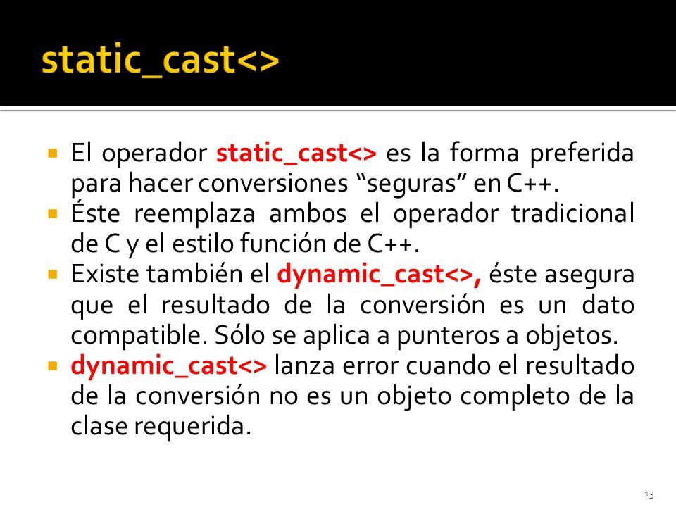 El operador static_cast<> es la forma preferida para hacer conversiones seguras en C++.