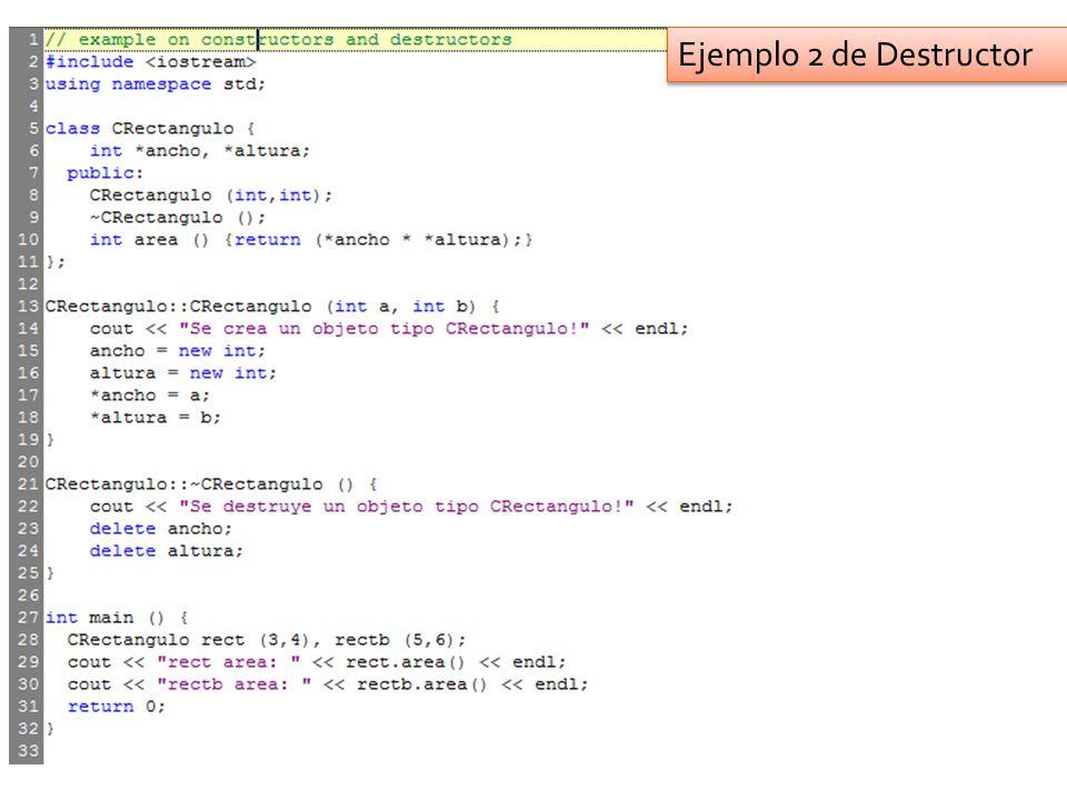 Ejemplo 2 de Destructor
