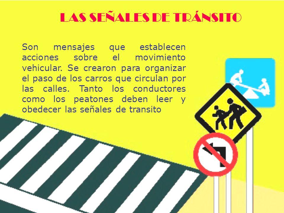 Tienen como función advertir a los usuarios de la vía, la existencia de una condición peligrosa y la naturaleza de esta.