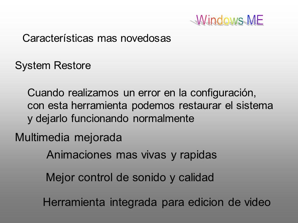 Características mas novedosas System Restore Cuando realizamos un error en la configuración, con esta herramienta podemos restaurar el sistema y dejar