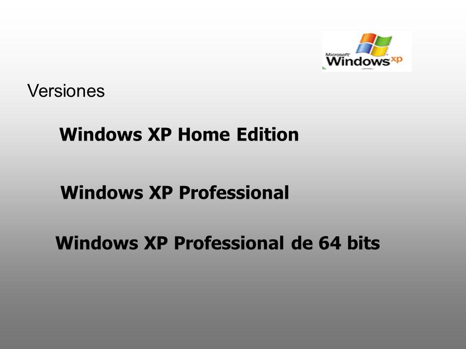 Versiones Windows XP Home Edition Windows XP Professional Windows XP Professional de 64 bits