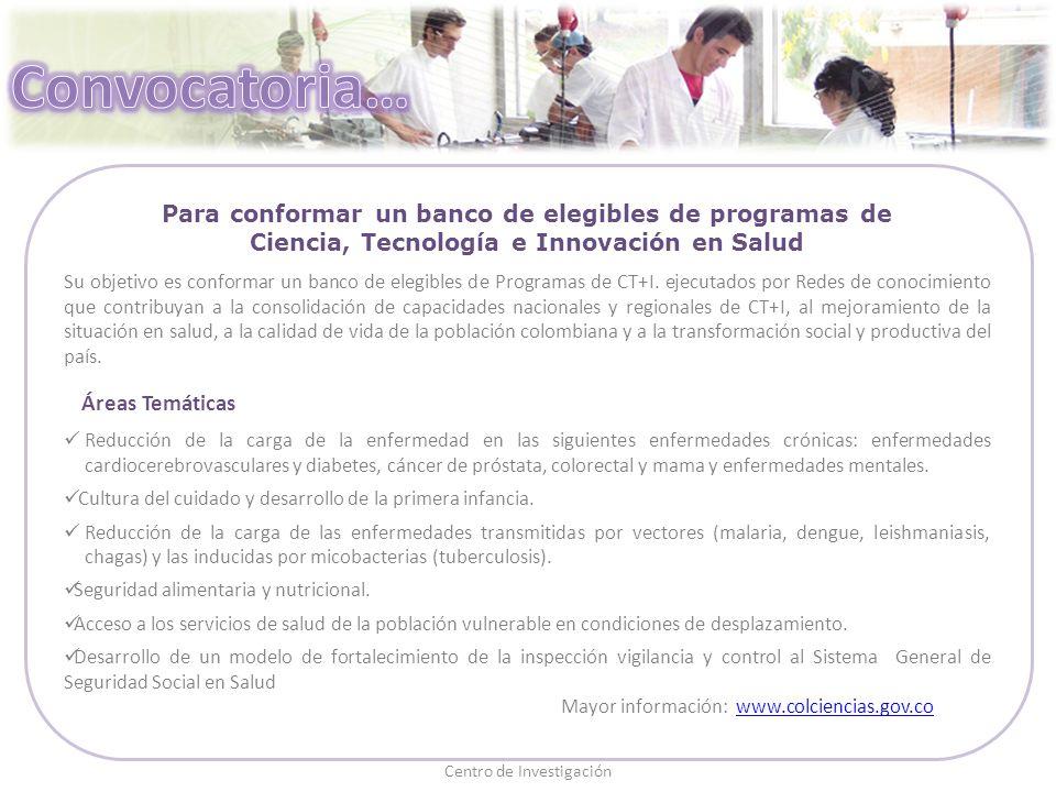 Para conformar un banco de elegibles de programas de Ciencia, Tecnología e Innovación en Salud Su objetivo es conformar un banco de elegibles de Programas de CT+I.
