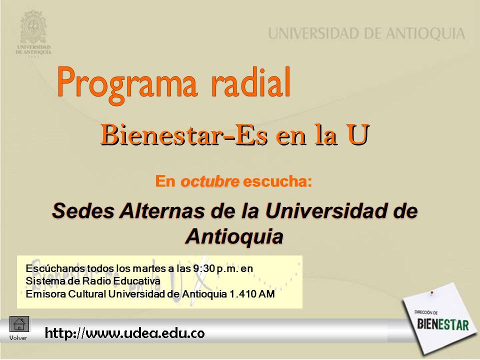 octubre Sedes Alternas de la Universidad de Antioquia En octubre escucha: Sedes Alternas de la Universidad de Antioquia Escúchanos todos los martes a las 9:30 p.m.