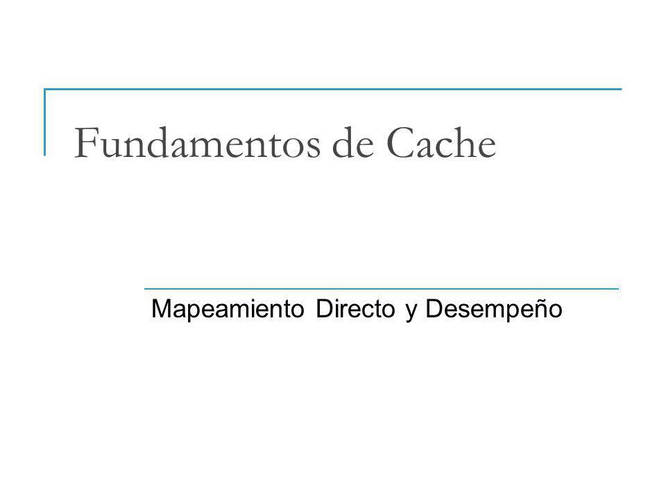 Fundamentos de Cache Mapeamiento Directo y Desempeño