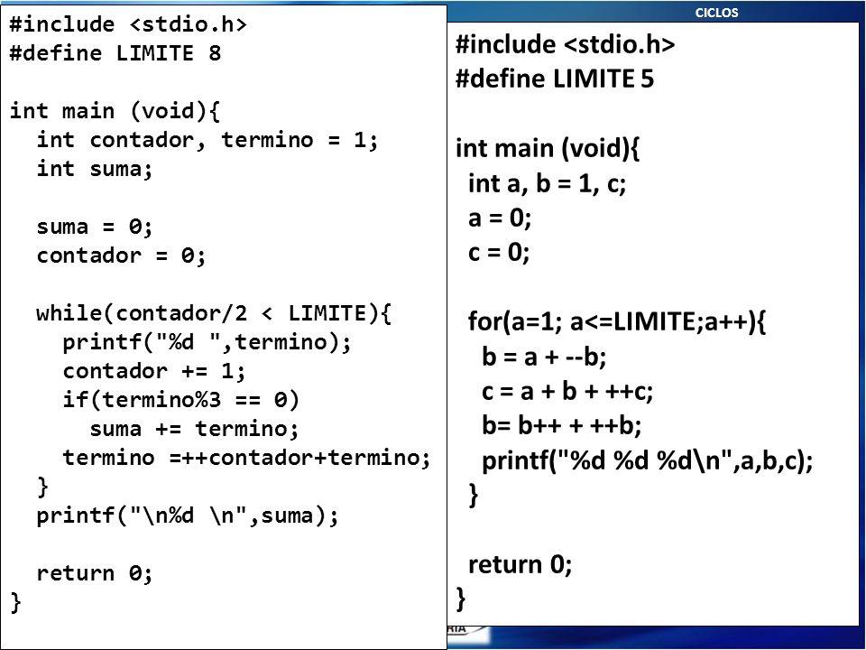 Zona de Preguntas… Lenguaje C CICLOS #include #define LIMITE 8 int main (void){ int contador, termino = 1; int suma; suma = 0; contador = 0; while(con