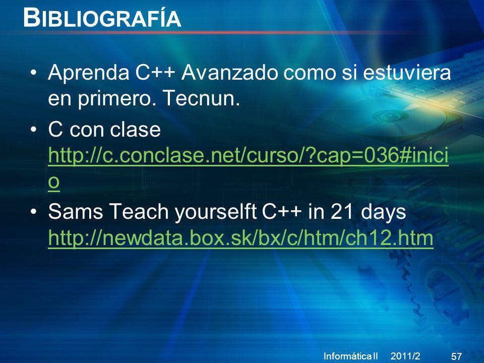 B IBLIOGRAFÍA Aprenda C++ Avanzado como si estuviera en primero.