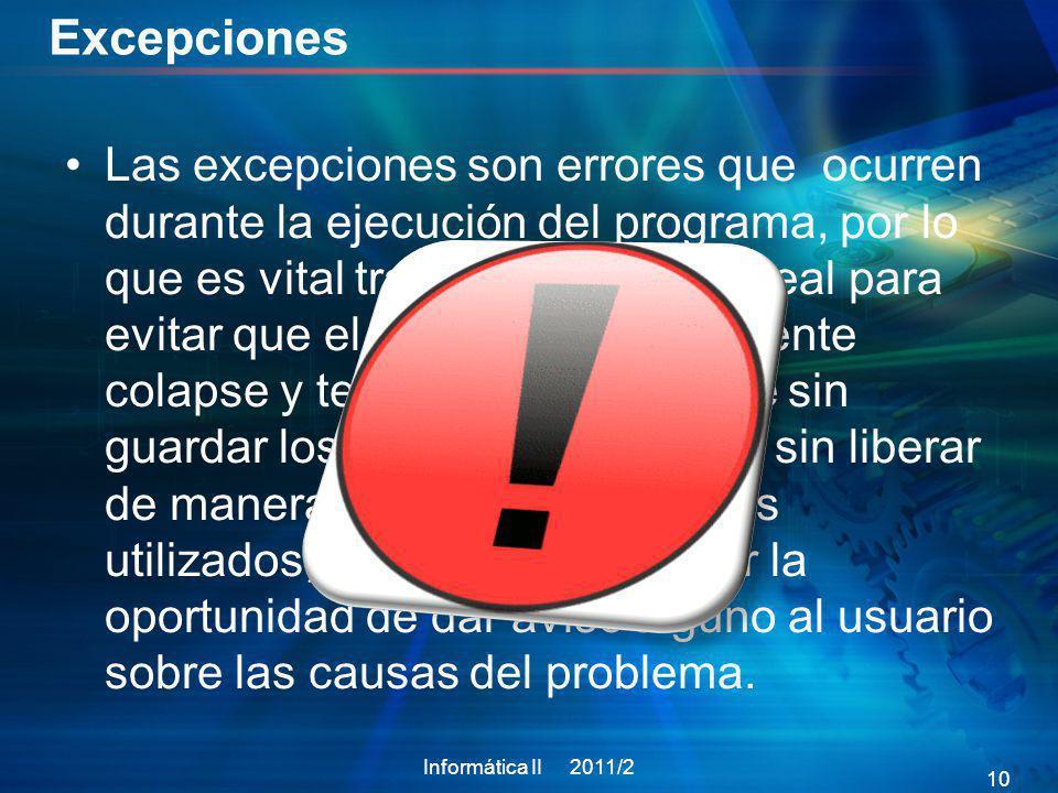 Excepciones Las excepciones son errores que ocurren durante la ejecución del programa, por lo que es vital tratarlos en tiempo real para evitar que el