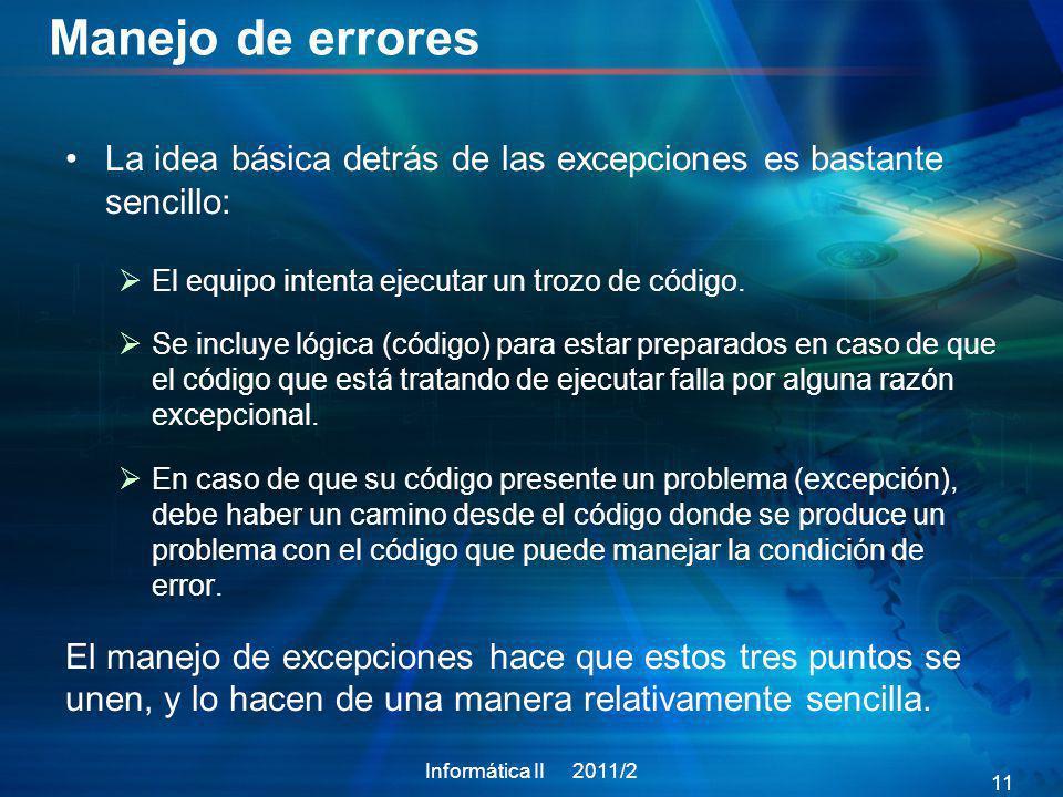 Manejo de errores La idea básica detrás de las excepciones es bastante sencillo: El equipo intenta ejecutar un trozo de código. Se incluye lógica (cód