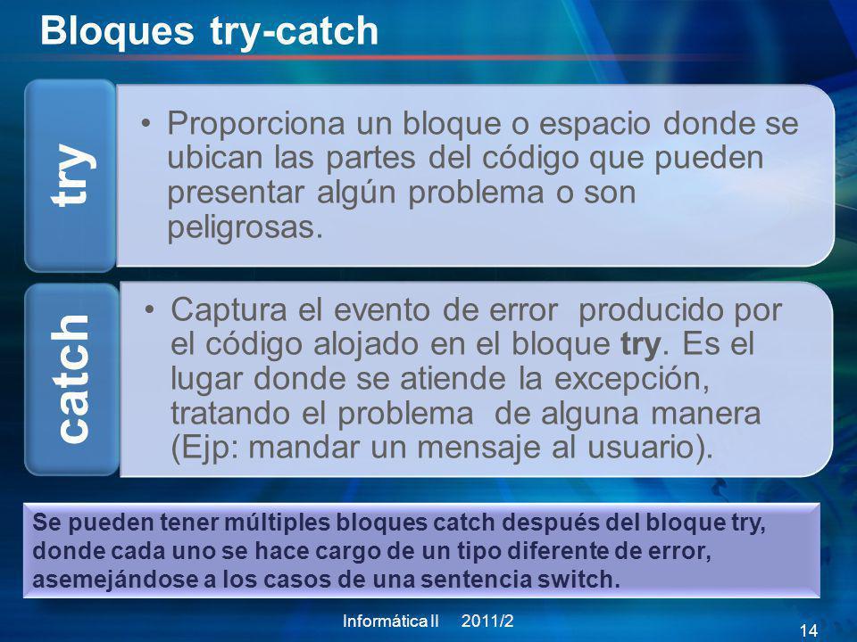 Bloques try-catch Proporciona un bloque o espacio donde se ubican las partes del código que pueden presentar algún problema o son peligrosas. try Capt