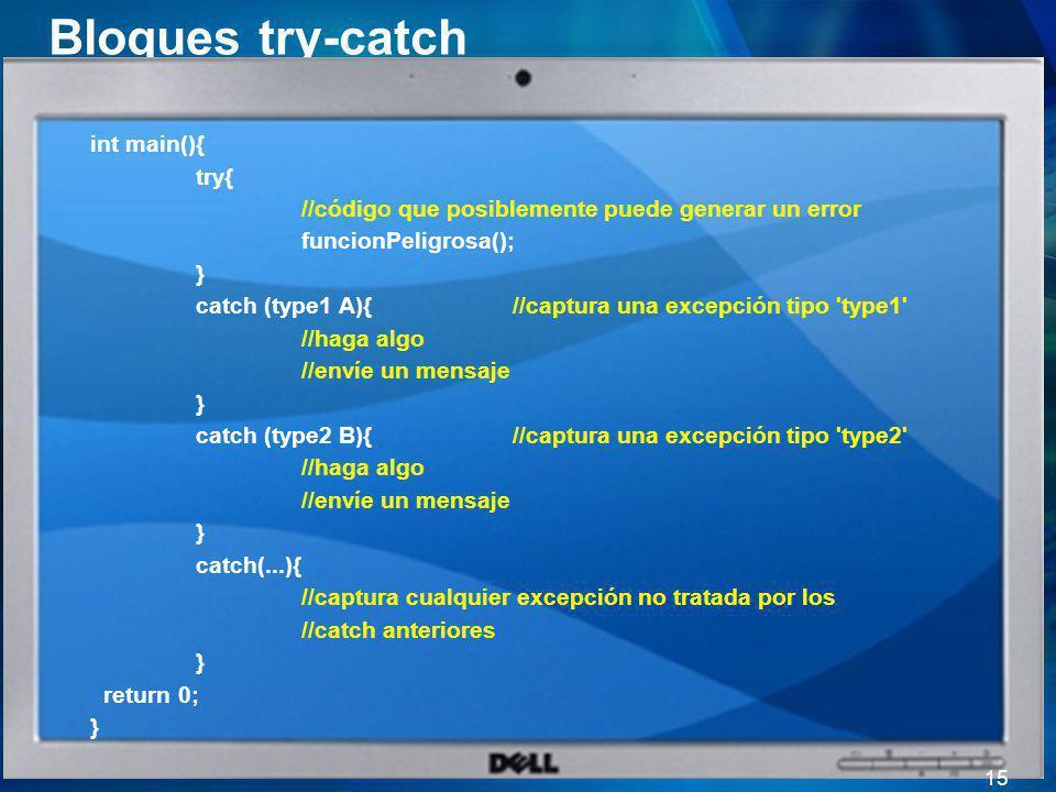Bloques try-catch Informática II 2011/2 15 int main(){ try{ //código que posiblemente puede generar un error funcionPeligrosa(); } catch (type1 A){//c