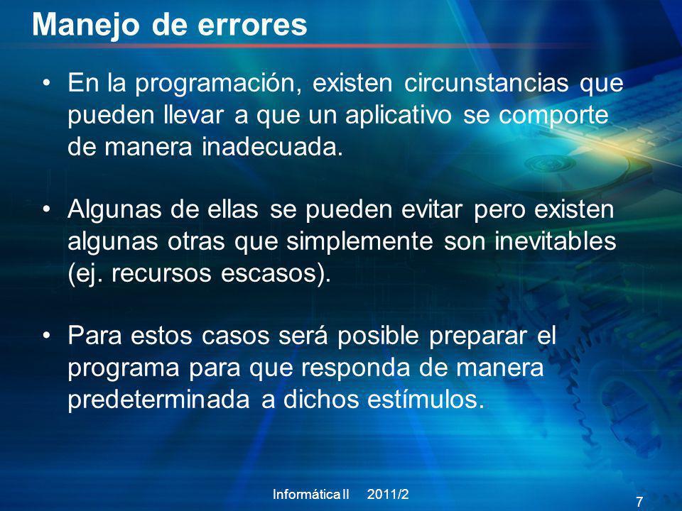 Manejo de errores En la programación, existen circunstancias que pueden llevar a que un aplicativo se comporte de manera inadecuada. Algunas de ellas