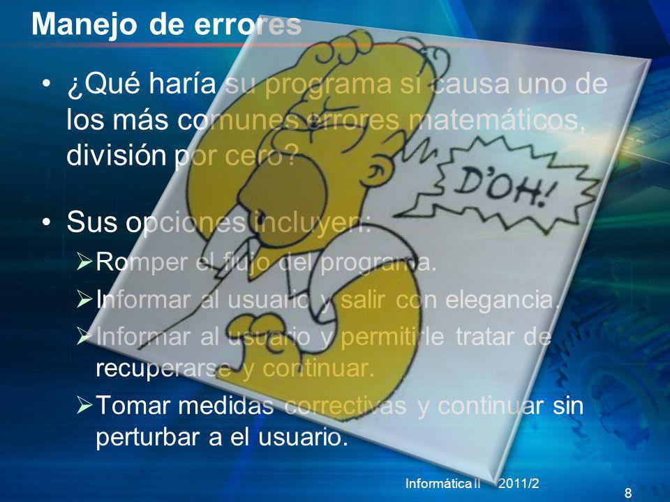Contenido Informática II 2011/2 9 Introducción a las excepciones 1 Como utilizar excepciones.