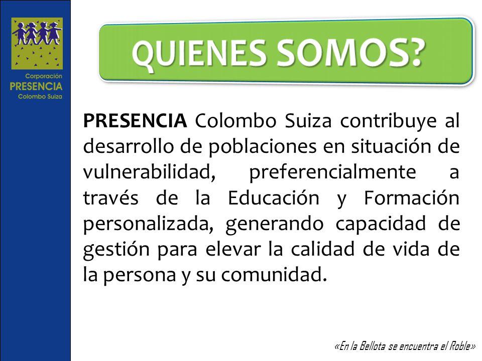 PRESENCIA Colombo Suiza contribuye al desarrollo de poblaciones en situación de vulnerabilidad, preferencialmente a través de la Educación y Formación personalizada, generando capacidad de gestión para elevar la calidad de vida de la persona y su comunidad.