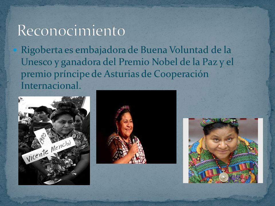 Rigoberta es embajadora de Buena Voluntad de la Unesco y ganadora del Premio Nobel de la Paz y el premio príncipe de Asturias de Cooperación Internaci