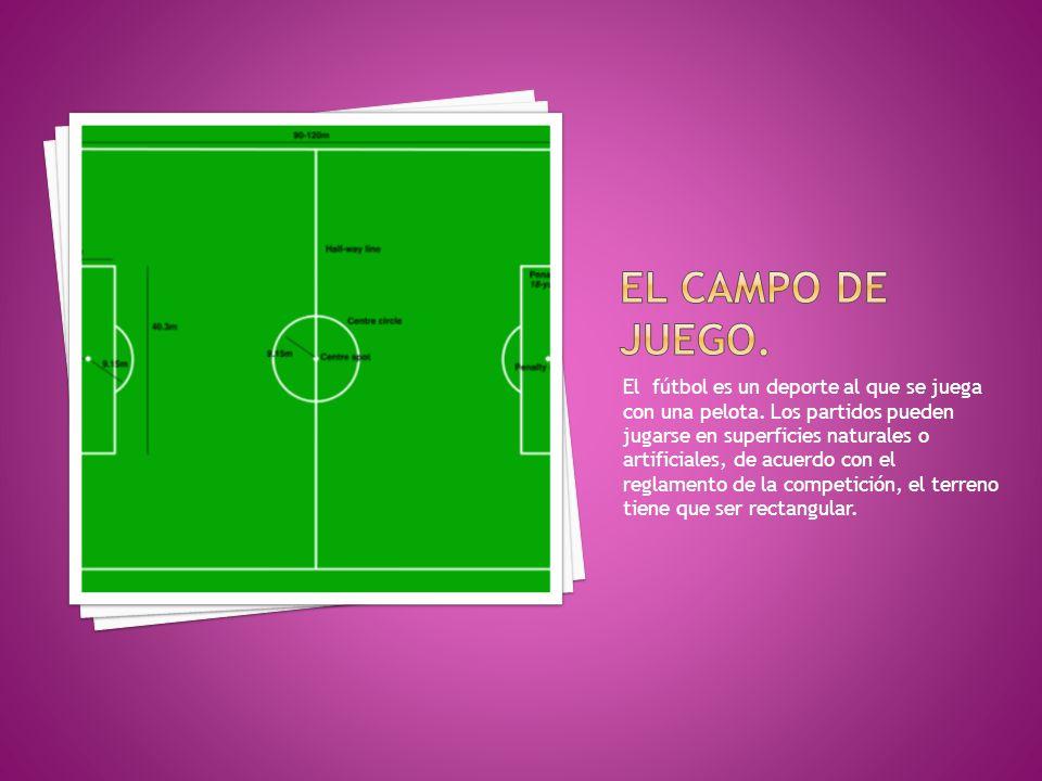 El fútbol es un deporte al que se juega con una pelota. Los partidos pueden jugarse en superficies naturales o artificiales, de acuerdo con el reglame